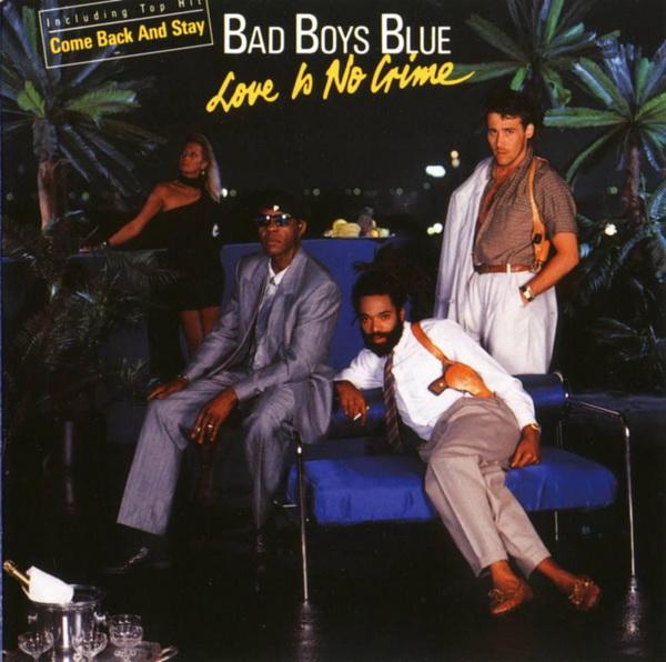 Bad Boys Blue – Love Is No Crime
