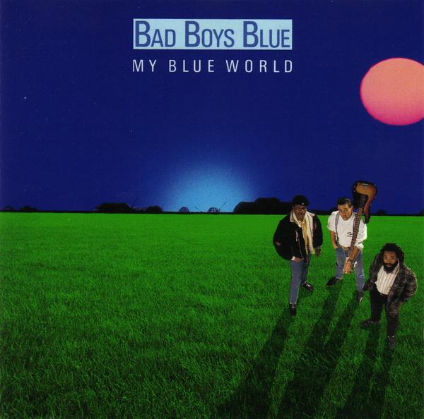 Bad Boys Blue – My Blue World
