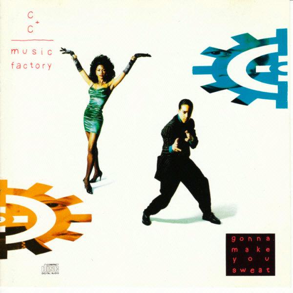C+C Music Factory – Gonna Make You Sweat