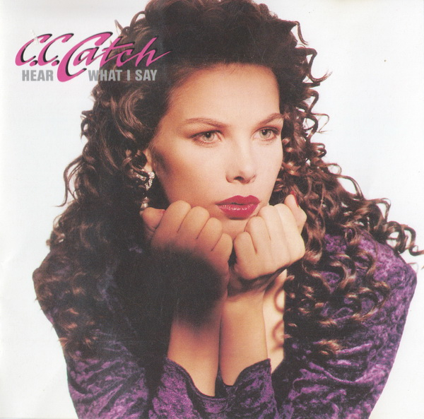 C.C. Catch – Hear What I Say