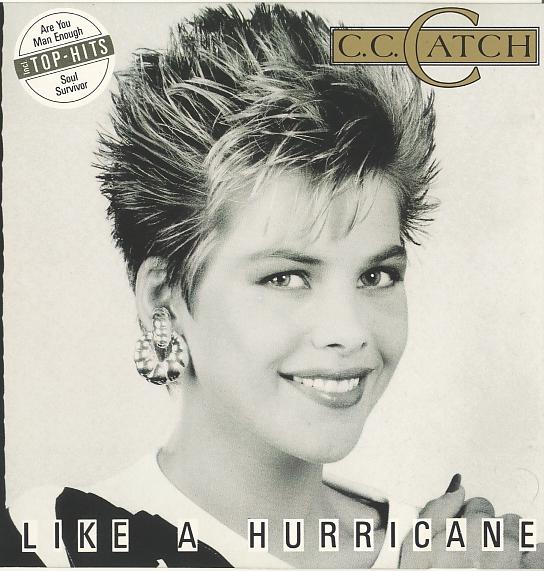 C.C. Catch – Like A Hurricane