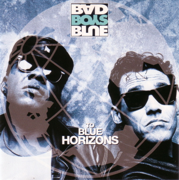 Bad Boys Blue – To Blue Horizons