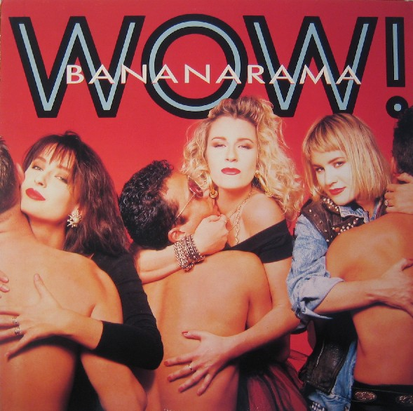 Bananarama – Wow!