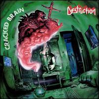 Destruction – Cracked Brain