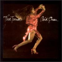 Tina Turner – Acid Queen