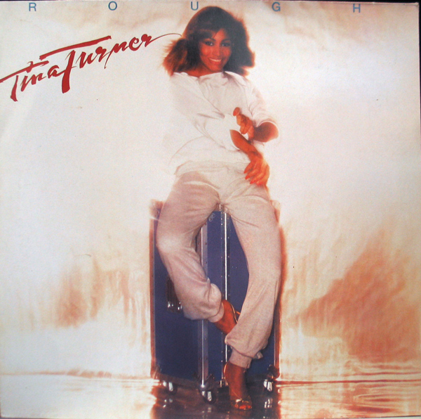 Tina Turner – Rough