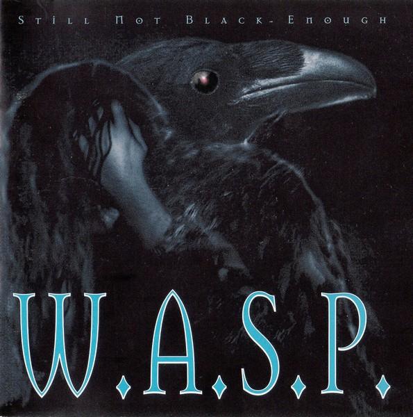 W.A.S.P. - Still Not Black Enough